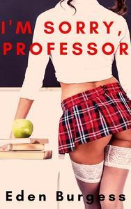 I'm Sorry, Professor!