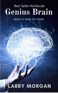 Genius Brain : What & How To Think
