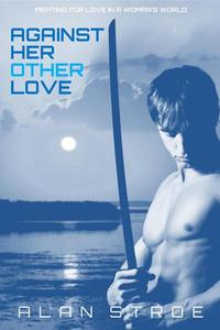 Against Her Other Love: Fighting for Love in a Woman's World