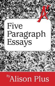 A+ Guide to Five-Paragraph Essays