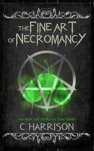 The Fine Art of Necromancy