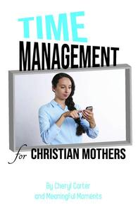 Time Management for Christian Mothers