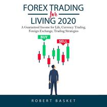 Forex Trading for Living 2020 a Guaranteed Income for Life, Currency Trading, Foreign Exchange, Trading Strategies