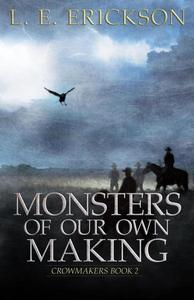 Monsters of Our Own Making