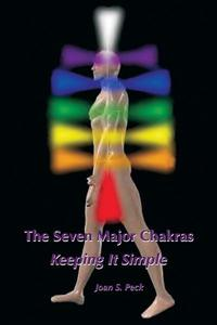 The Seven Major Chakras - Keeping it Simple