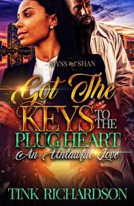 Got the Keys to the Plug's Heart: An Unlawful Love