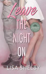 Leave the Night On: A Between the Pines Novel