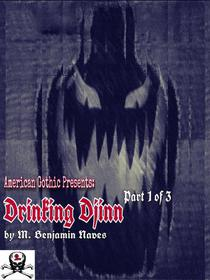 Drinking Djinn - Part 1/3