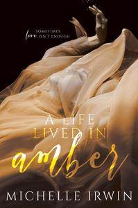 A Life Lived in Amber