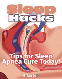 Sleep Hacks: Tips for Apnea Cure Today!