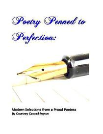 Poetry Penned to Perfection: Modern Selections from a Proud Poetess