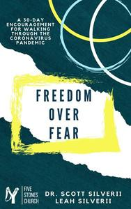 Freedom Over Fear: A 30-Day Challenge for Walking Through the Coronavirus Pandemic