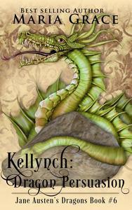 Kellynch: Dragon Persuasion