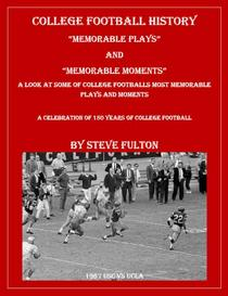 """College Football """"Memorable plays and Memorable moments"""""""