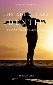 The Adult Baby Identity - Coming Out as an Adult Baby