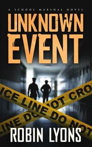 Unknown Event (School Marshal Novel Book 3)