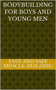 Bodybuilding for Boys and Young Men