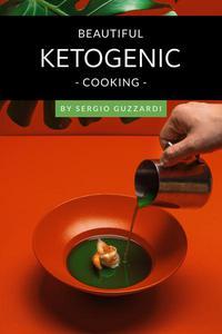 Beautiful Ketogenic Cooking