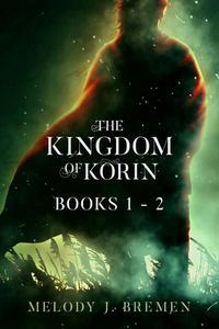 The Kingdom of Korin: Books 1- 2