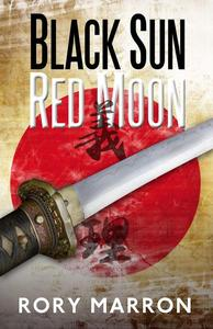 Black Sun, Red Moon: A Novel of WWII Japanese Java