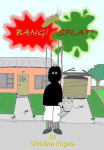 Bang, Splat!