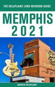 Memphis - The Delaplaine 2021 Long Weekend Guide