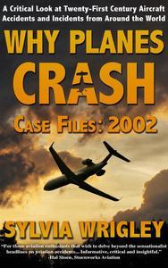 Why Planes Crash Case Files: 2002