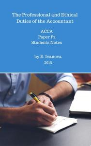 The Professional and Ethical Duties of the Accountant. ACCA. Paper P2. Students notes.