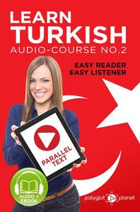 Learn Turkish - Easy Reader | Easy Listener | Parallel Text Audio Course No. 2