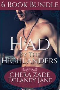 Had by the Highlanders (6 Book Bundle)