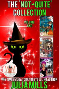 The 'Not-Quite' Collection: Volume Two: Magic and Mayhem Universe