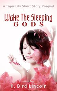 Wake the Sleeping Gods: Tiger Lily prequel short story