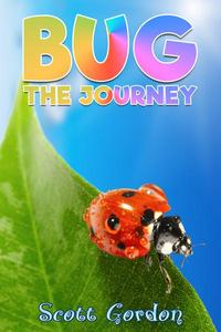 Bug: The Journey