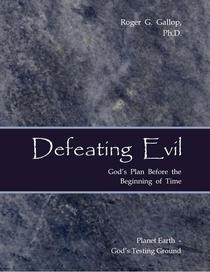 Defeating Evil - God's Plan Before the Beginning of Time