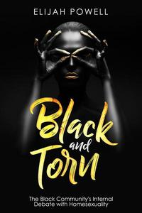 Black and Torn: The Black Community's Internal Debate with Homosexuality