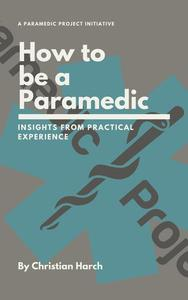 How to be a Paramedic: Insights from Practical Experience