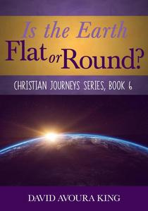 Is the Earth Flat or Round?