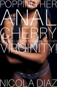 Popping Her Anal Cherry As She Relives The Night She Lost Her Virginity!