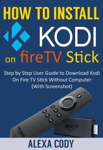 How to Install Kodi On FireTV stick 2018