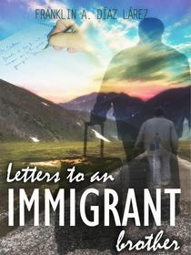 Letters to an immigrant brother