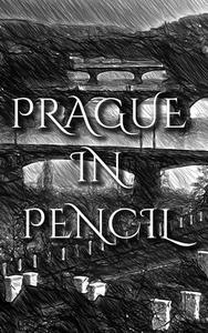 Prague In Pencil