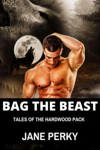 Bag the Beast: Tales of the Hardwood Pack