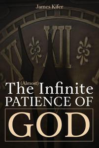 The (Almost) Infinite Patience of God