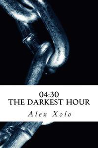04:30 The Darkest Hour.