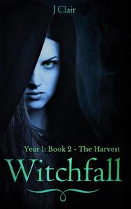 Witchfall (Year 1: Book 2 - The Harvest)