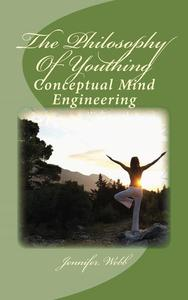 The Philosophy of Youthing: Conceptual Mind Engineering
