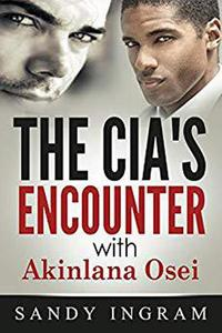The CIA's Encounter With Akinlana Osei: Book I
