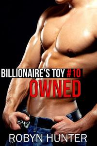 Owned - Billionaire's Toy #10