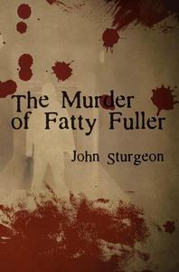 The Murder of Fatty Fuller