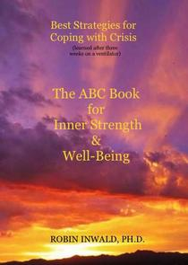 Best Strategies for Coping with Crisis (Learned After Three Weeks on a Ventilator): The ABC Book for Inner Strength & Well-Being